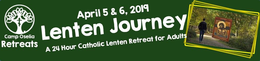 Camp Oselia: Lenten Journey: 24 hour Adult Lenten Retreat – Apr. 5-7